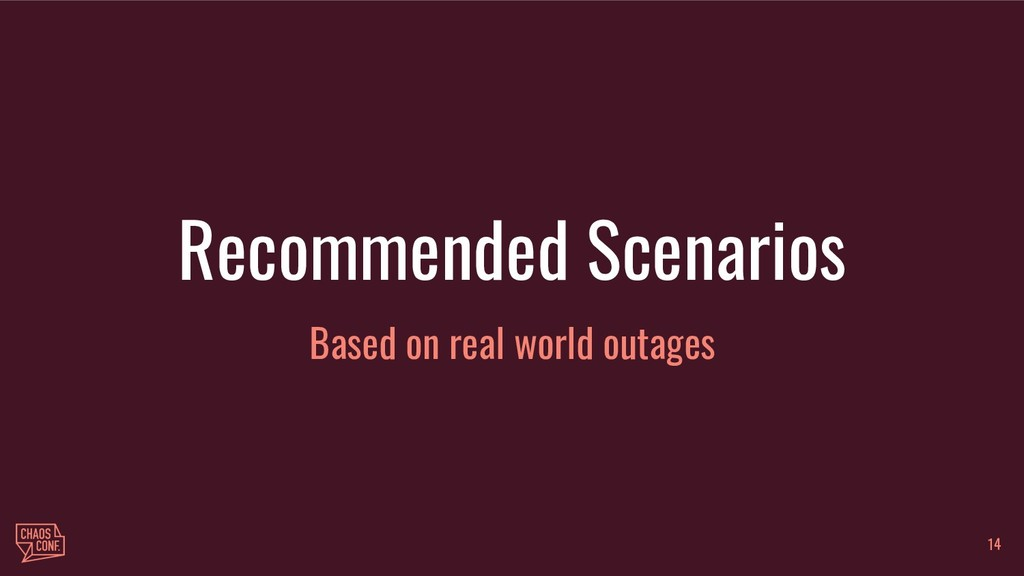 Based on real world outages 14 Recommended Sc...