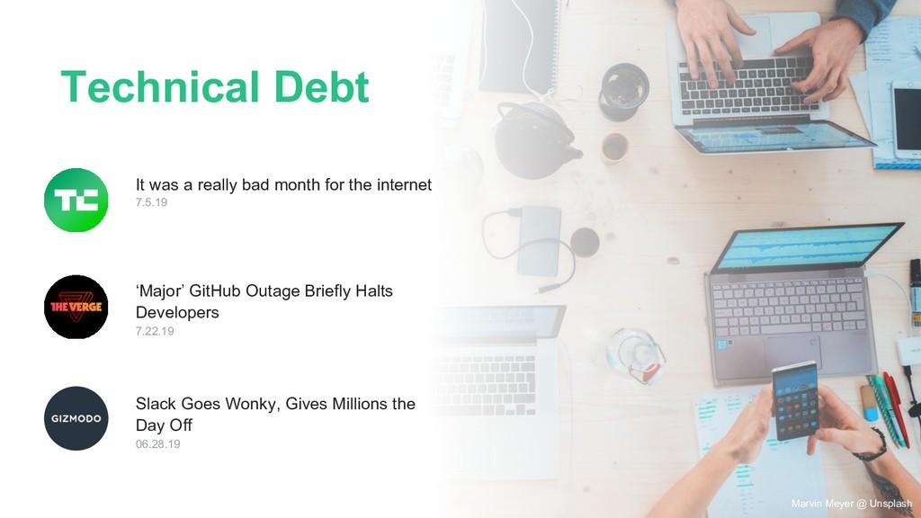Marvin Meyer @ Unsplash Technical Debt It was a...