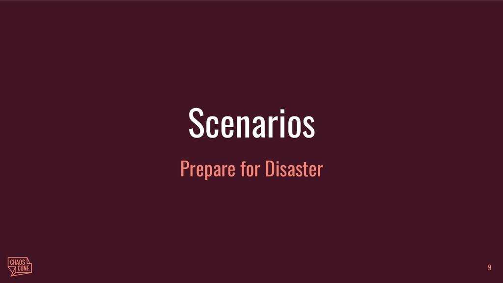 Scenarios Prepare for Disaster 9