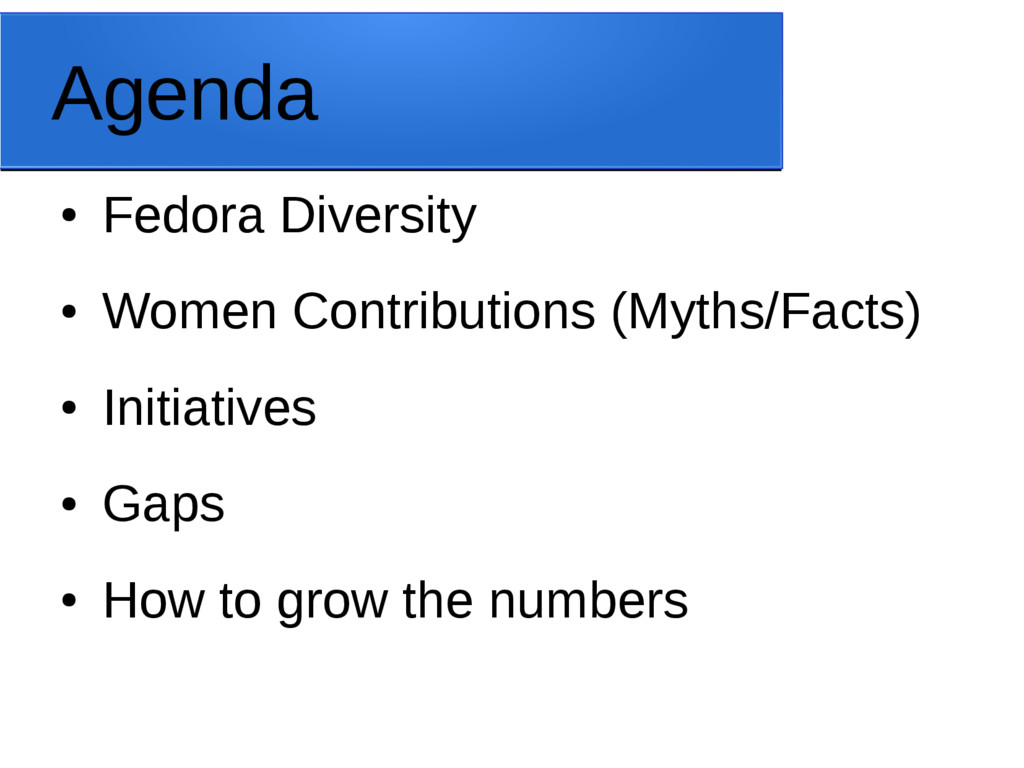 Agenda ● Fedora Diversity ● Women Contributions...