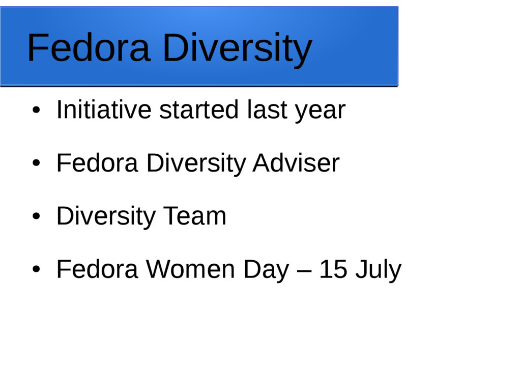 Fedora Diversity ● Initiative started last year...