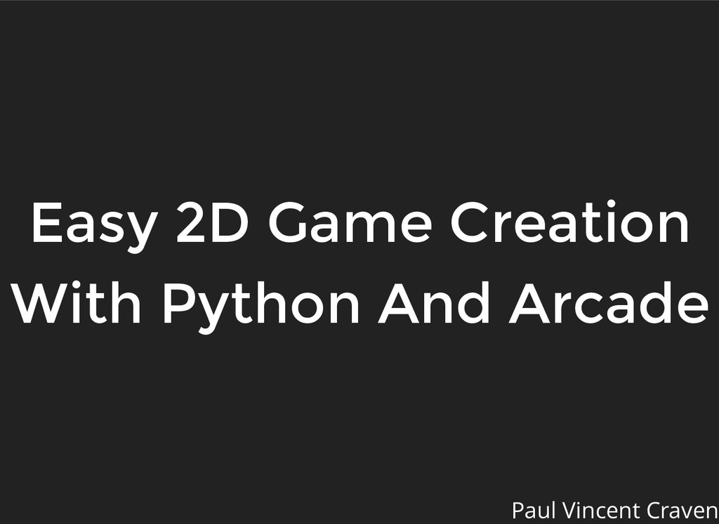 Easy 2D Game Creation Easy 2D Game Creation Wit...