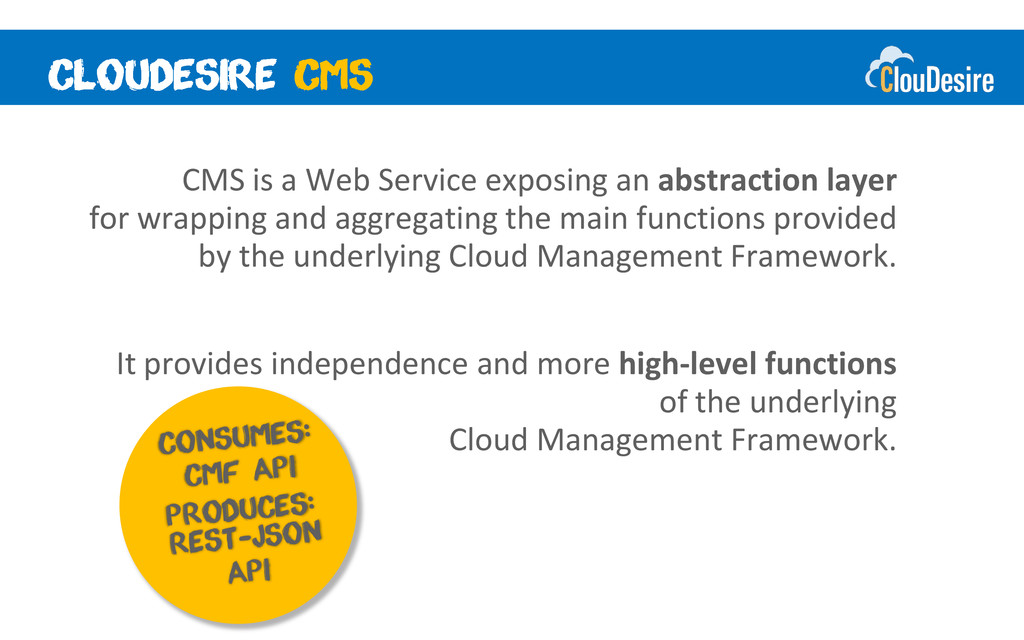 CMS is a Web Service exposing an abstraction la...