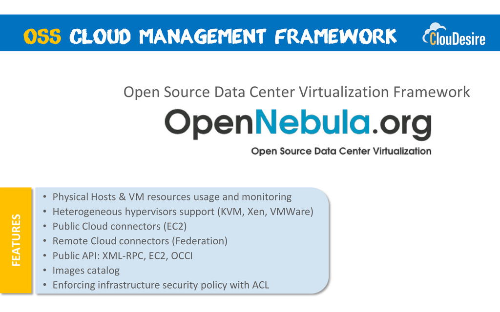 FEATURES Open Source Data Center Virtualization...