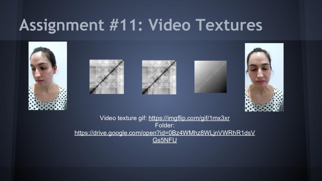 Assignment #11: Video Textures Video texture gi...