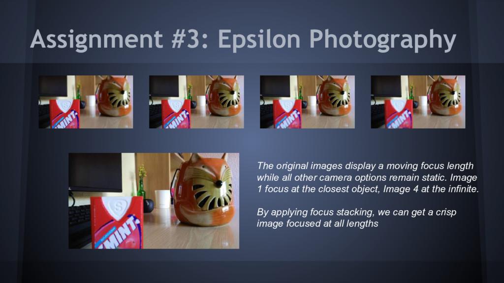 Assignment #3: Epsilon Photography The original...