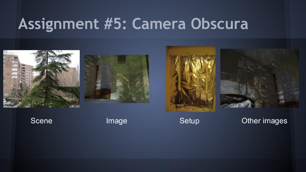 Assignment #5: Camera Obscura Scene Setup Image...
