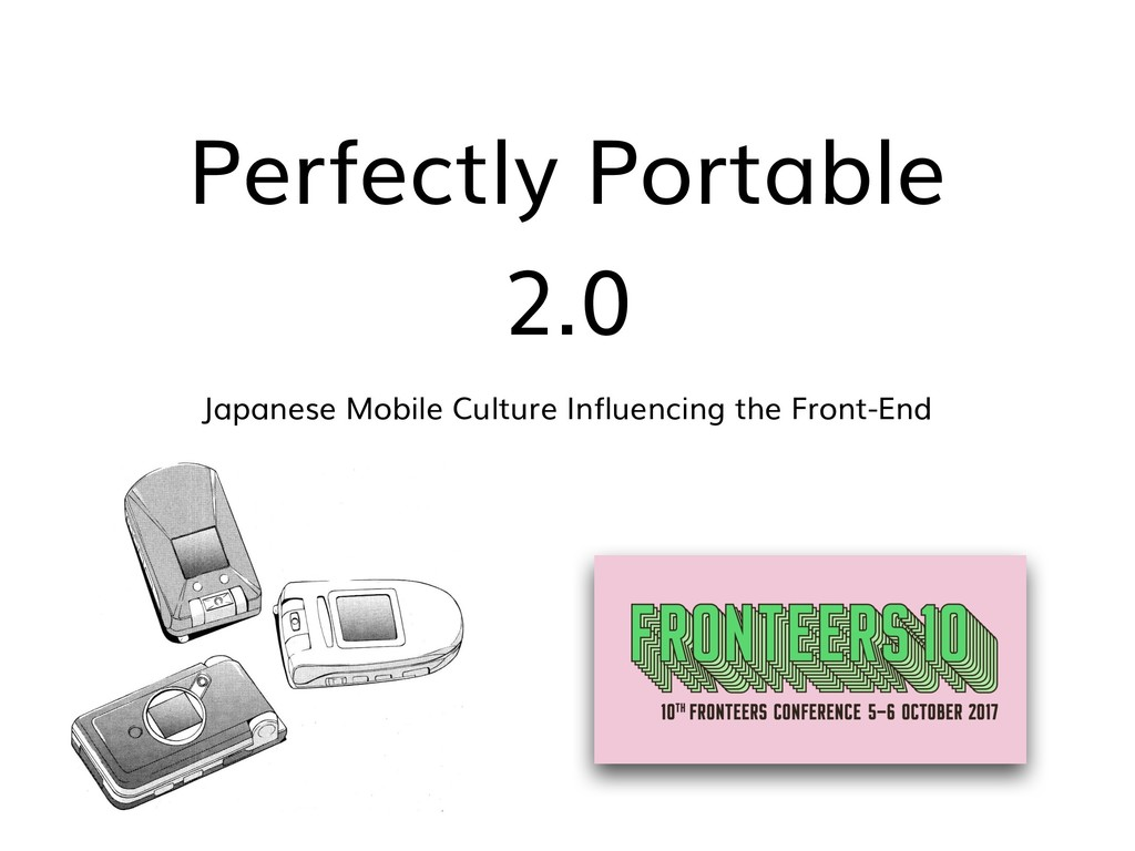 Perfectly Portable 2.0 Japanese Mobile Culture ...
