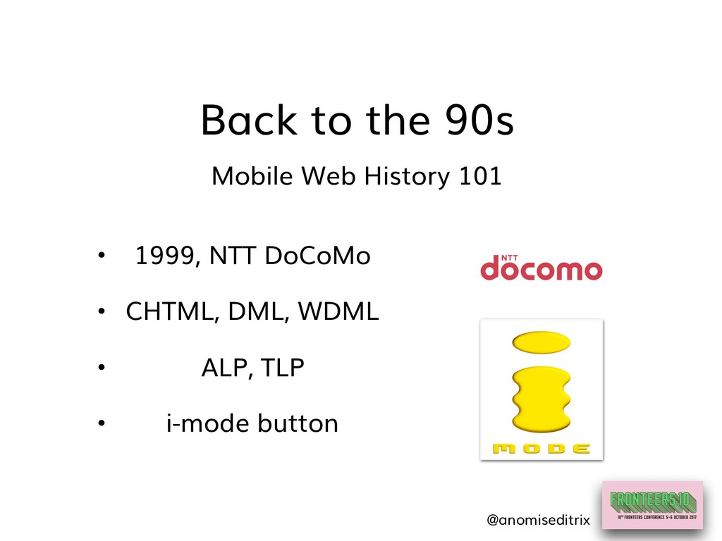 Back to the 90s Mobile Web History 101 • 1999, ...