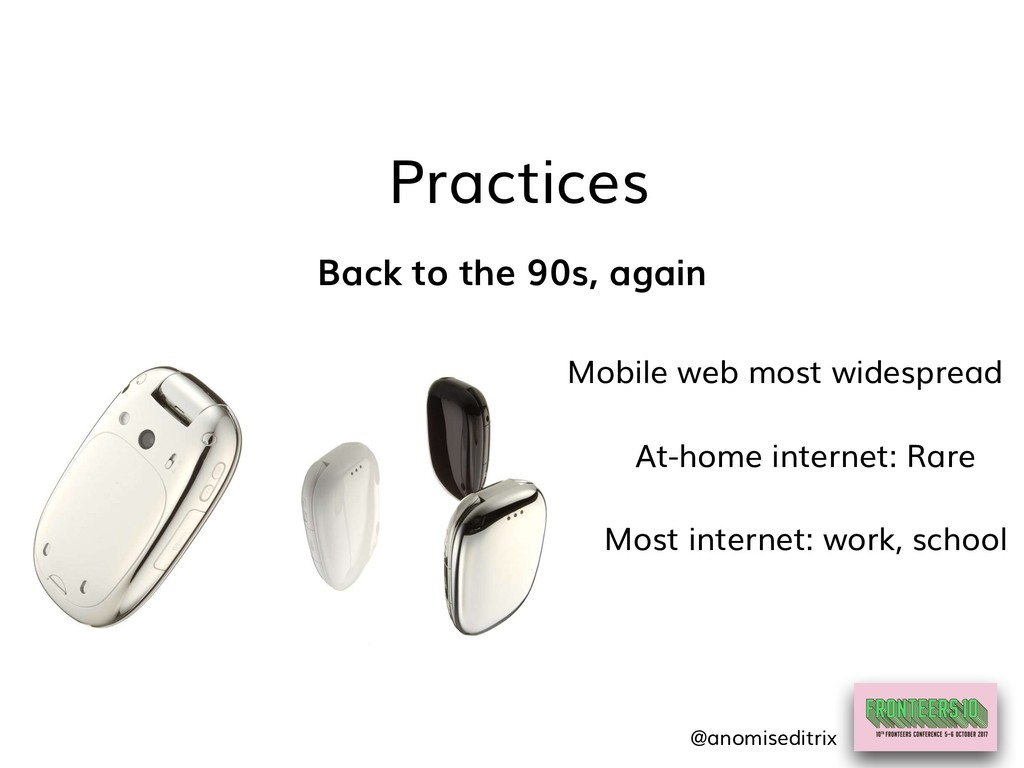 Practices Back to the 90s, again Mobile web mos...