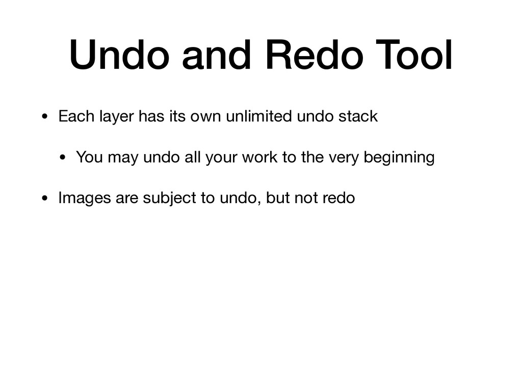 Undo and Redo Tool • Each layer has its own unl...