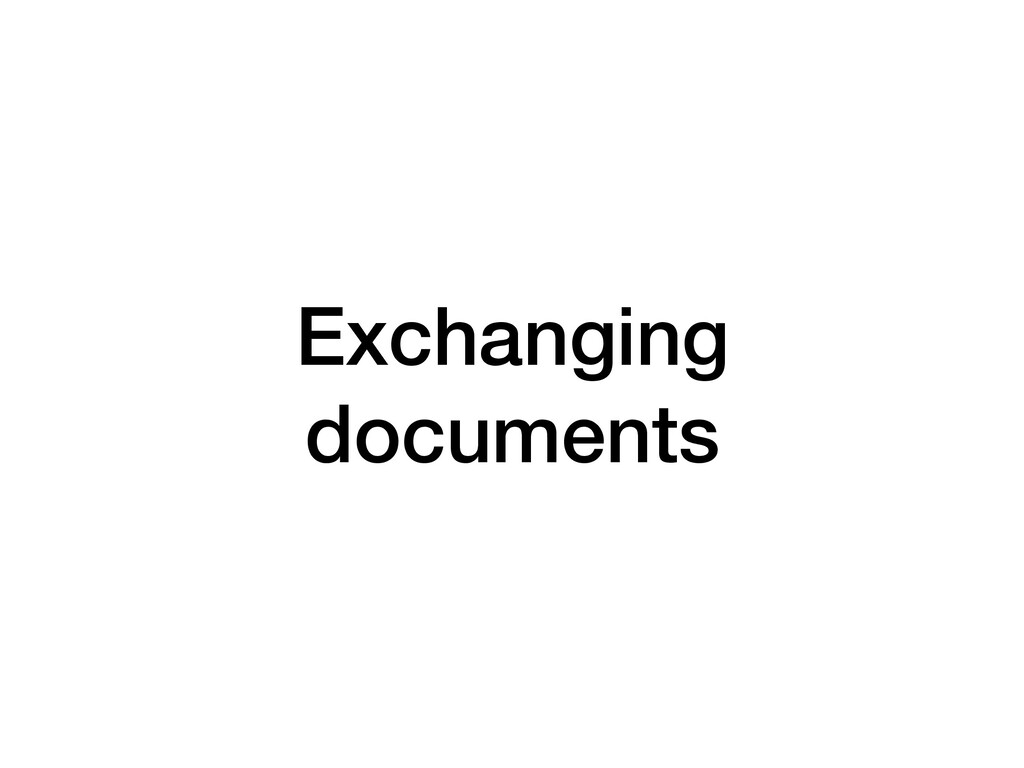 Exchanging documents