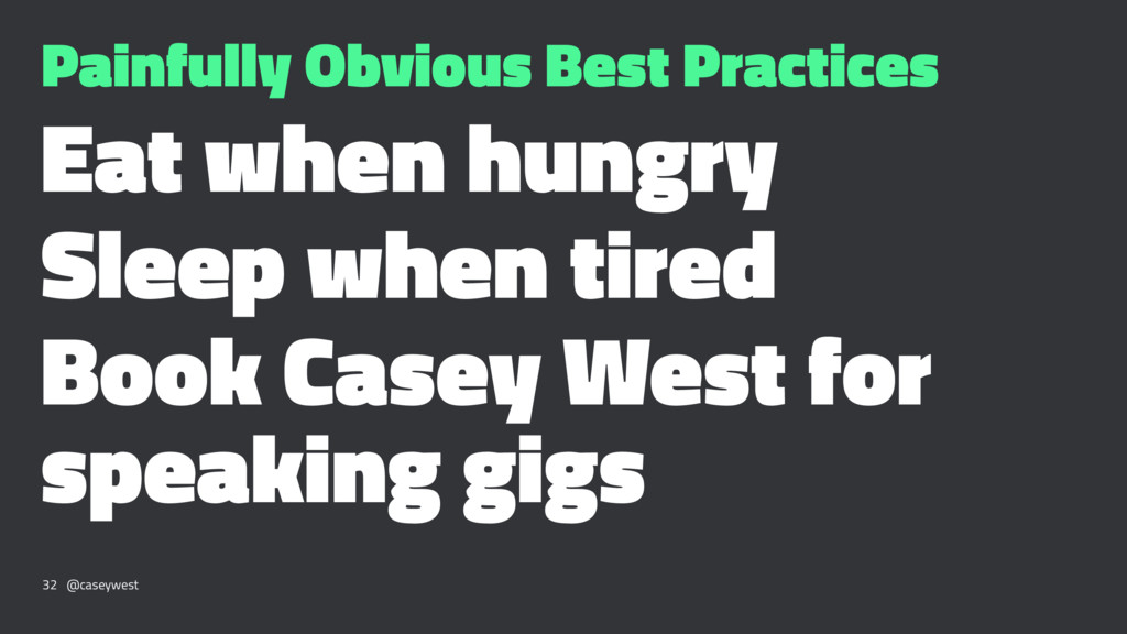 Painfully Obvious Best Practices Eat when hungr...