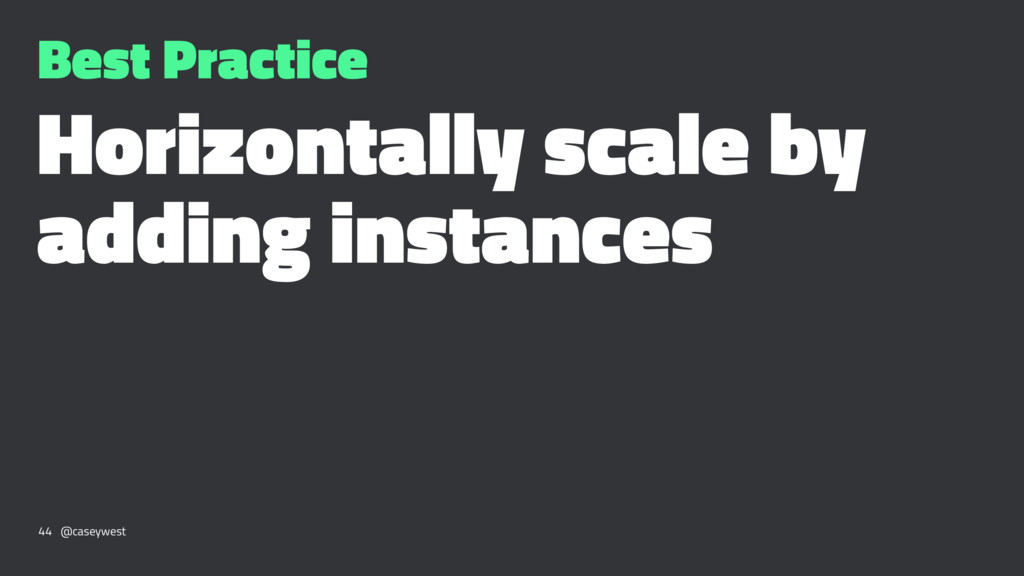 Best Practice Horizontally scale by adding inst...