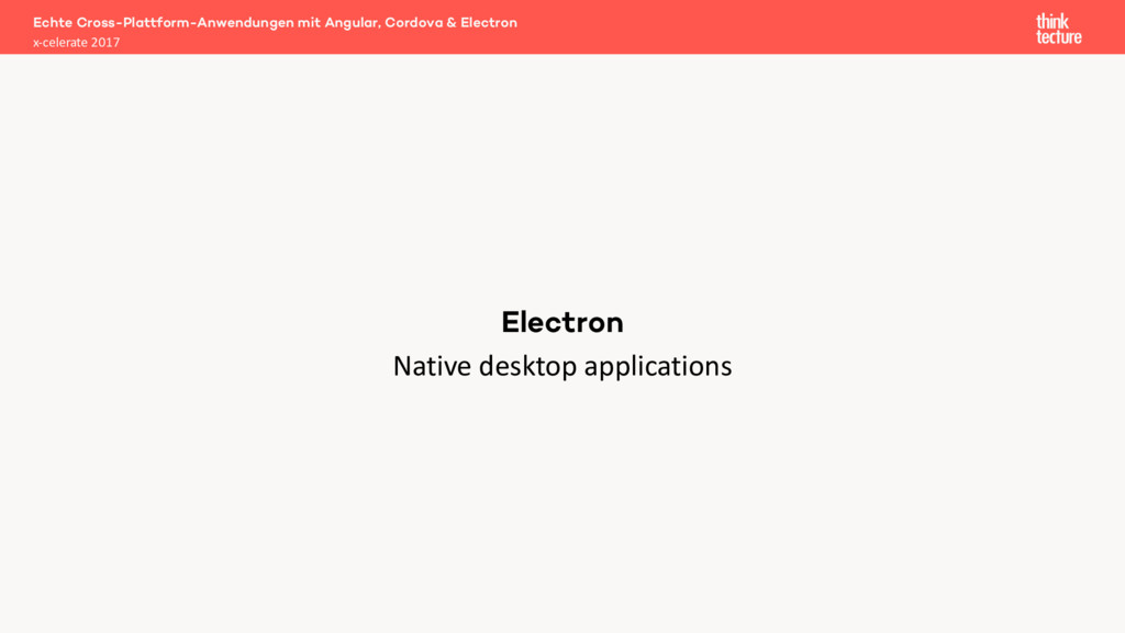 Native desktop applications Echte Cross-Plattfo...