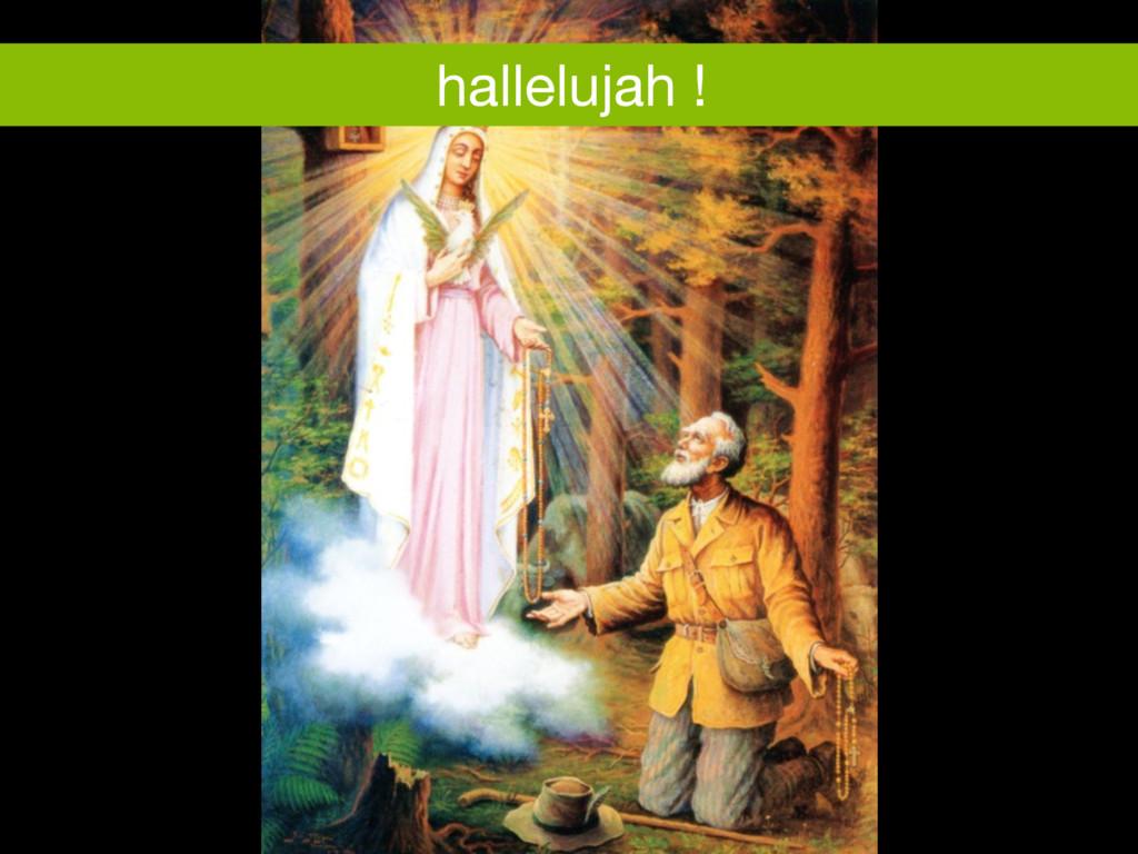 hallelujah !