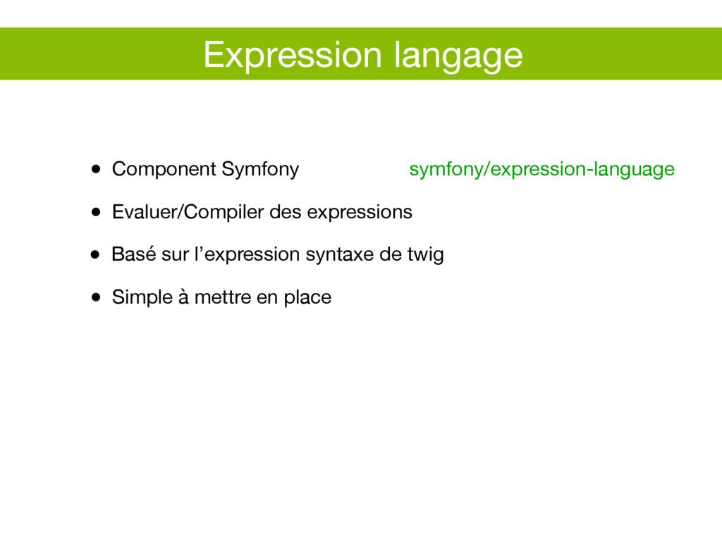 ● Component Symfony symfony/expression-language...