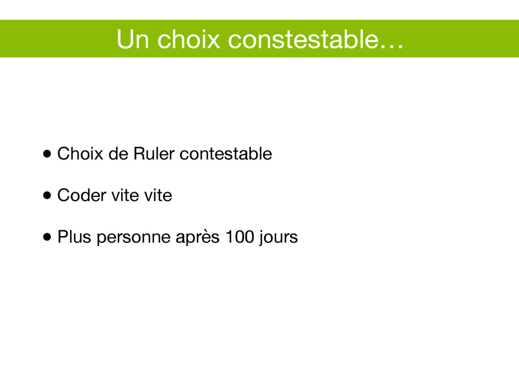 Un choix constestable… ● Choix de Ruler contest...