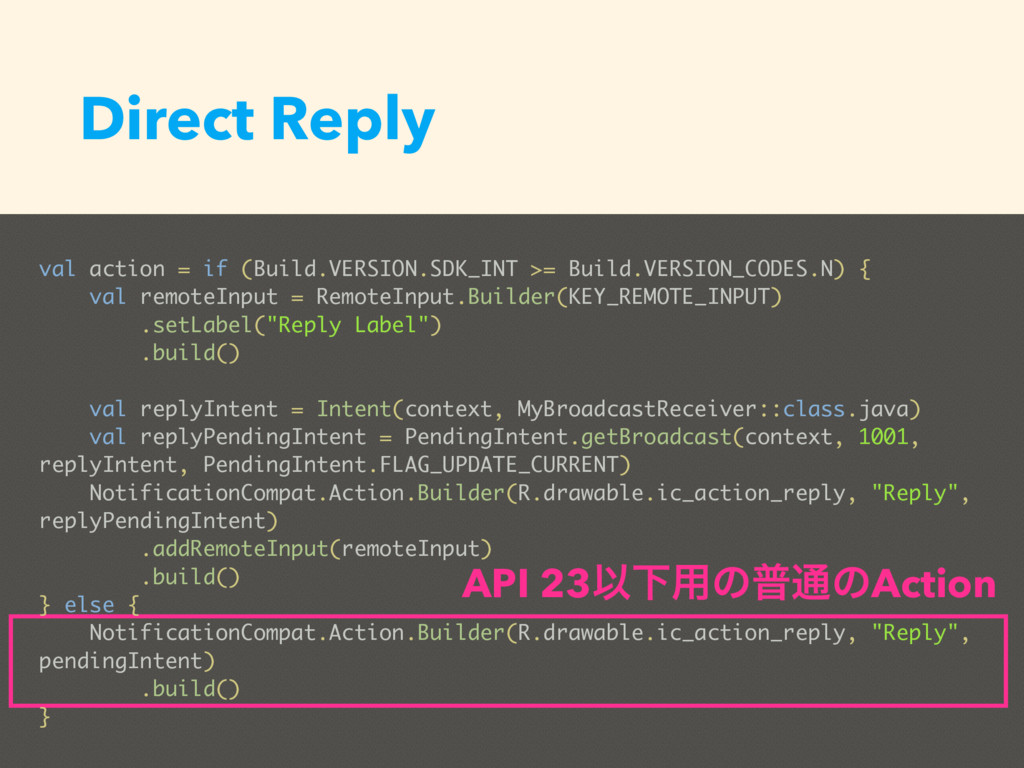 Direct Reply val action = if (Build.VERSION.SDK...