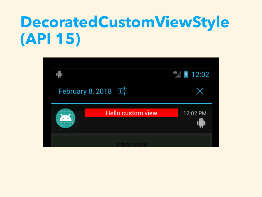 DecoratedCustomViewStyle (API 15)