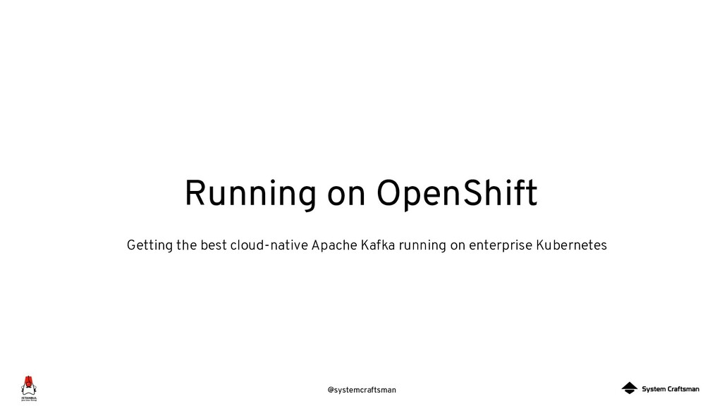 @systemcraftsman Running on OpenShift Getting t...