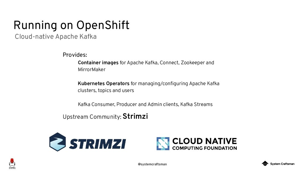 @systemcraftsman Running on OpenShift Provides:...