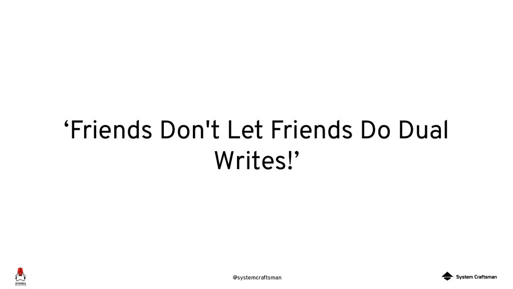 @systemcraftsman 'Friends Don't Let Friends Do ...