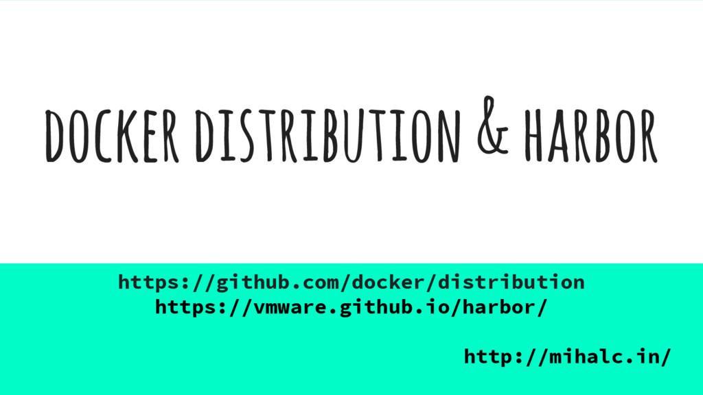 docker distribution & harbor https://github.com...