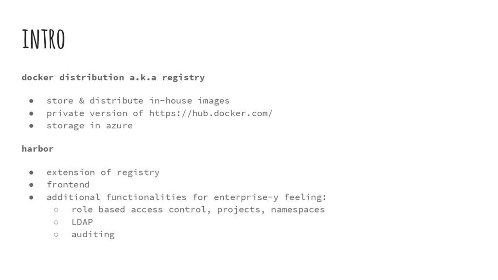 intro docker distribution a.k.a registry ● stor...