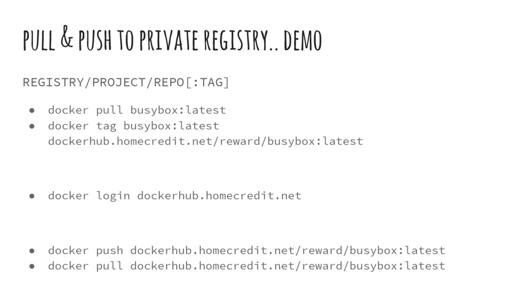 pull & push to private registry.. demo REGISTRY...