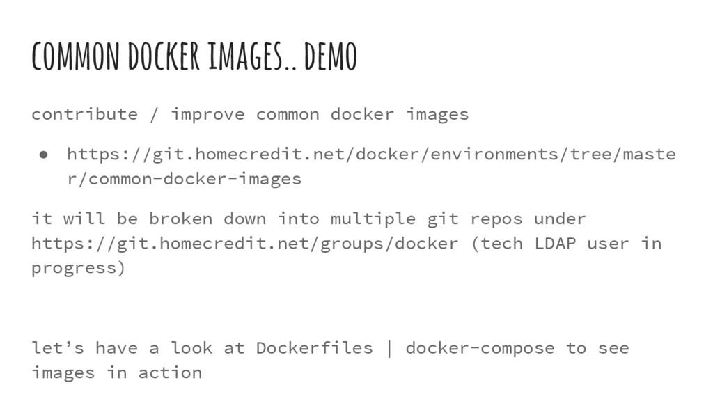common docker images.. demo contribute / improv...