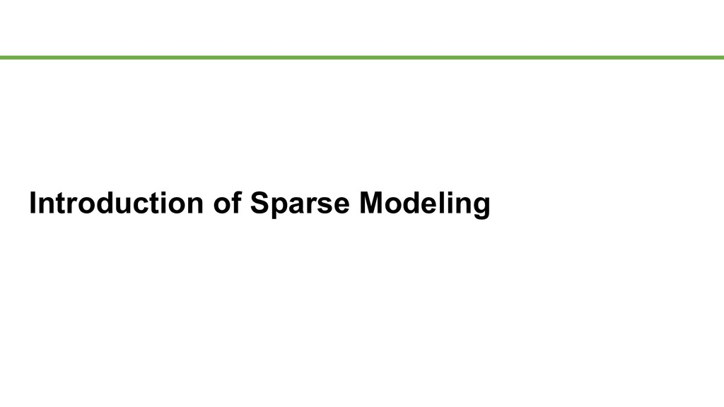 Introduction of Sparse Modeling