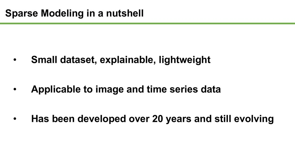 Sparse Modeling in a nutshell • Small dataset, ...