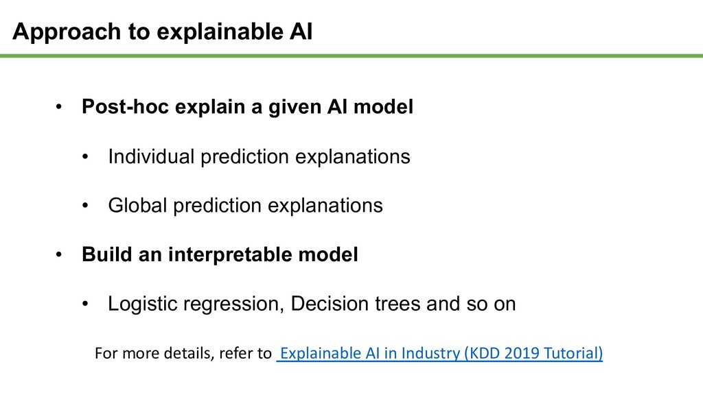 Approach to explainable AI • Post-hoc explain a...
