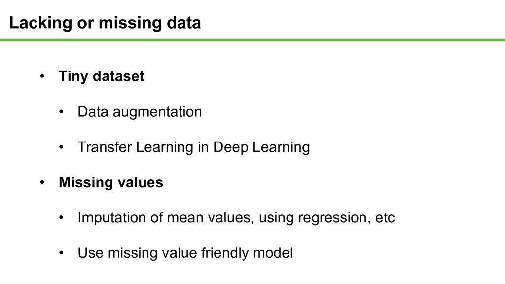 Lacking or missing data • Tiny dataset • Data a...