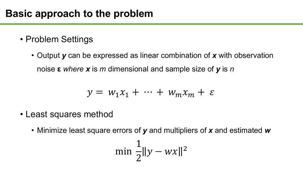 • Problem Settings • Output y can be expressed ...