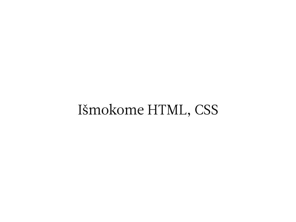 Išmokome HTML, CSS