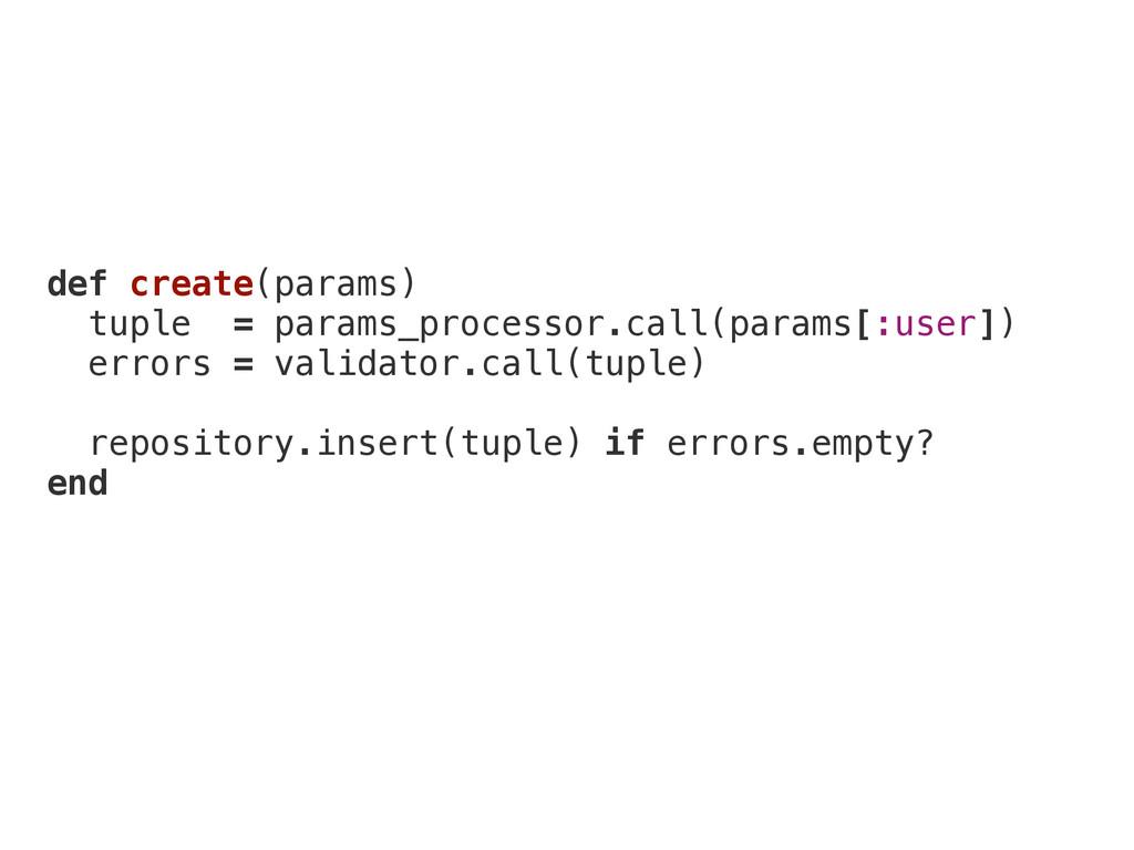 def create(params) tuple = params_processor.cal...