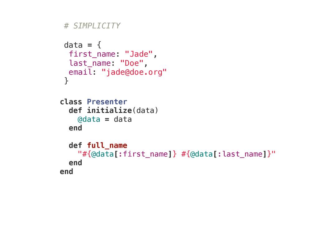 "# SIMPLICITY ! ! data = { first_name: ""Jade"", l..."