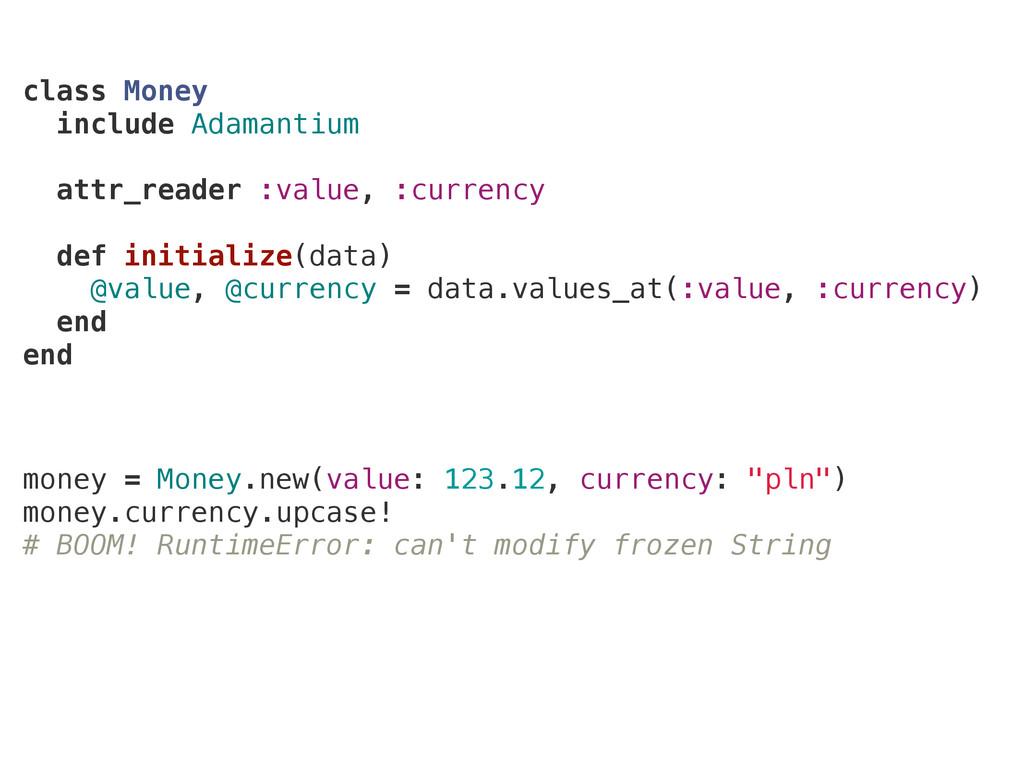 class Money include Adamantium attr_reader :val...