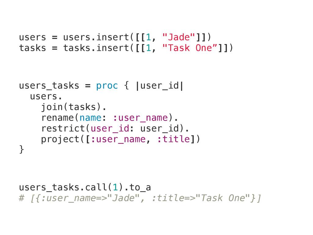 """users = users.insert([[1, """"Jade""""]]) tasks = tas..."""