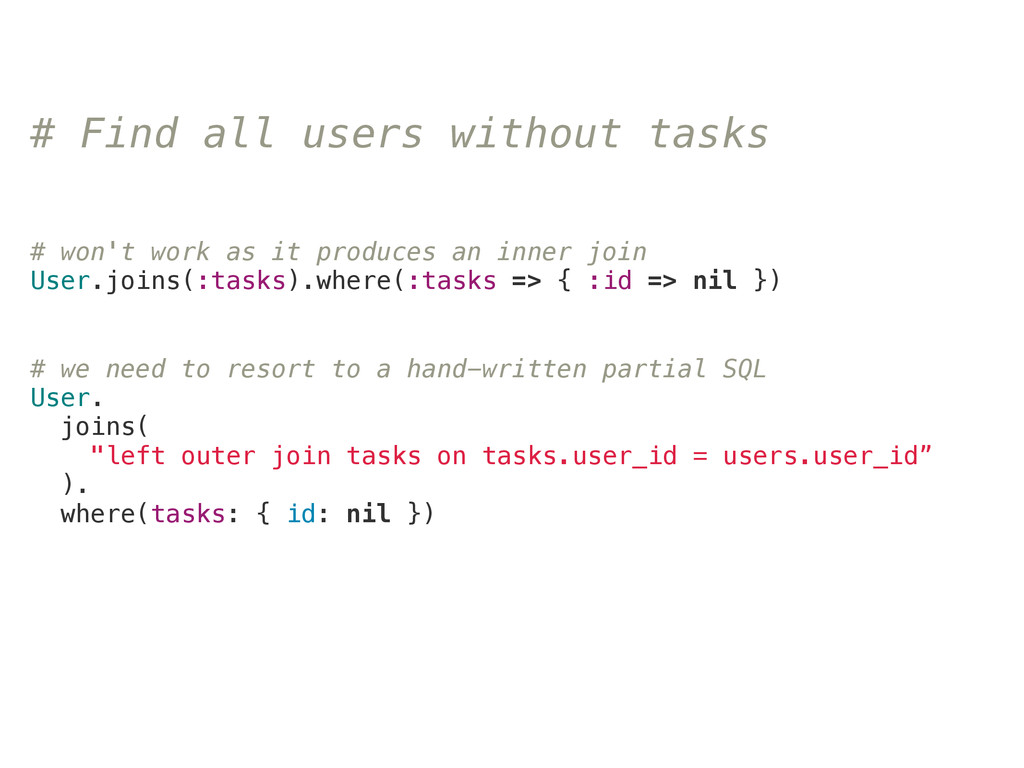 # Find all users without tasks # we need to res...