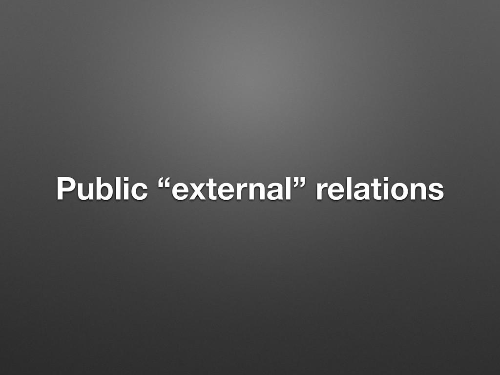 "Public ""external"" relations"