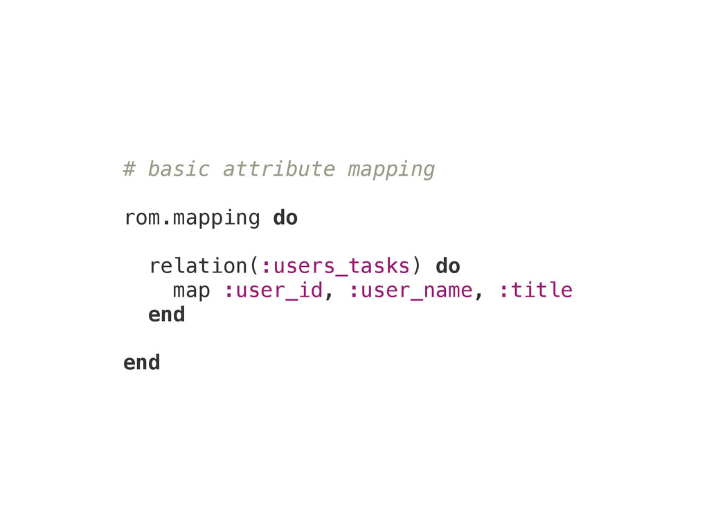 # basic attribute mapping ! rom.mapping do rela...
