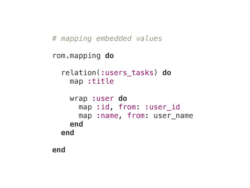 # mapping embedded values ! rom.mapping do rela...