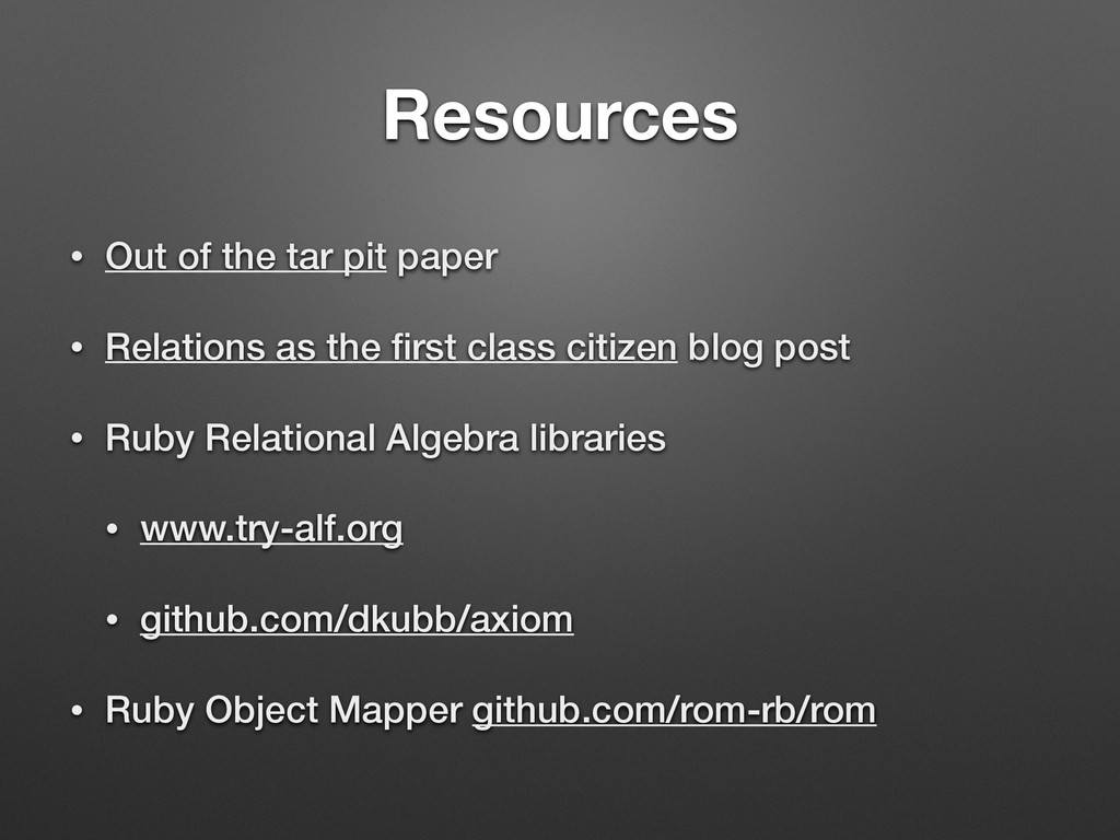 Resources • Out of the tar pit paper • Relation...