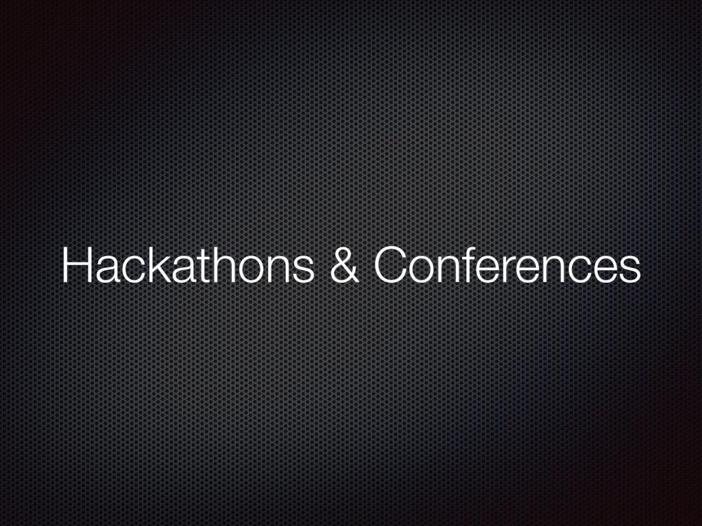 Hackathons & Conferences