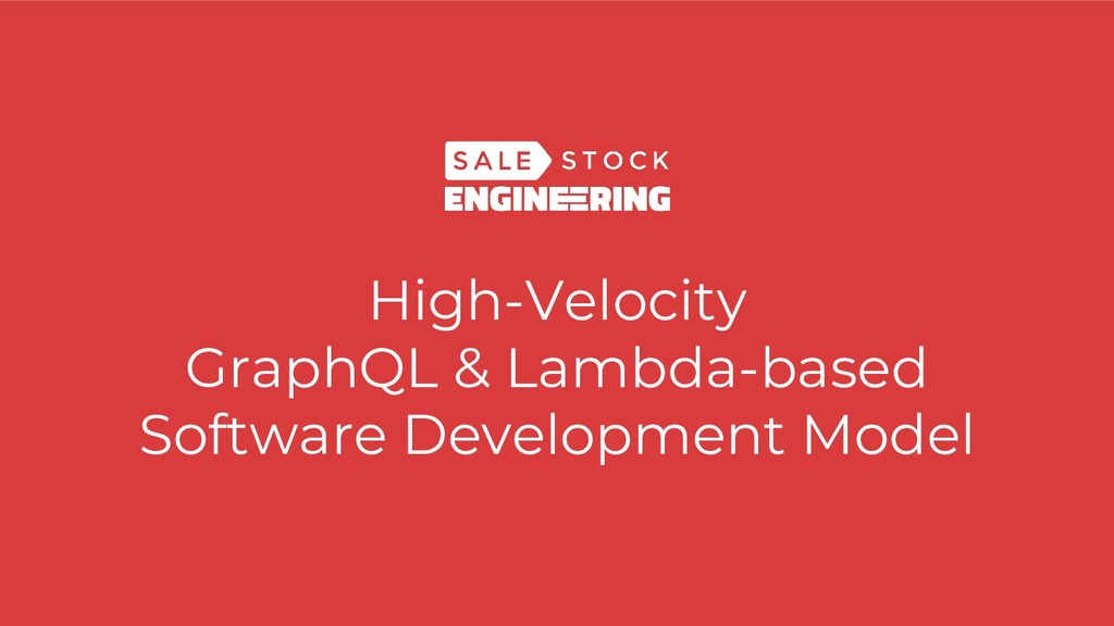 High-Velocity GraphQL & Lambda-based Software D...
