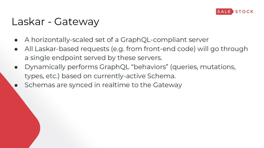 Laskar - Gateway ● A horizontally-scaled set of...