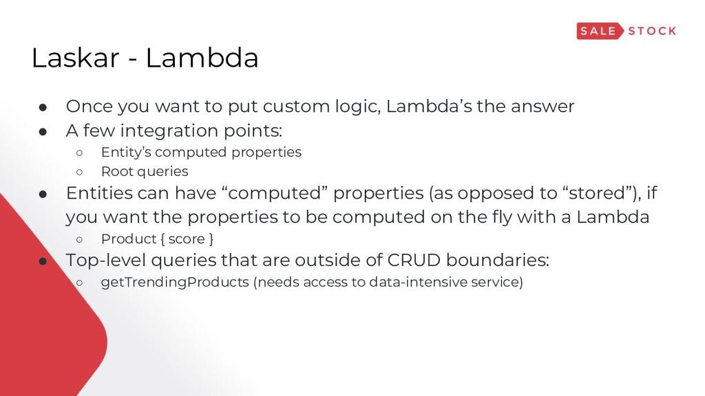 ● Once you want to put custom logic, Lambda's t...